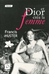 Et Dior créa la femme [EDITION EN GROS CARACTERES